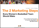 The 2 Marketing Steps Every Womens Basketball Team Should Make
